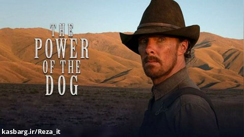 فیلم قدرت سگ The Power of the Dog 2021 زیرنویس فارسی