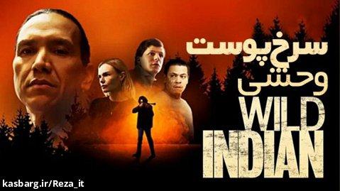 فیلم سرخپوست وحشی Wild Indian 2021 زیرنویس فارسی