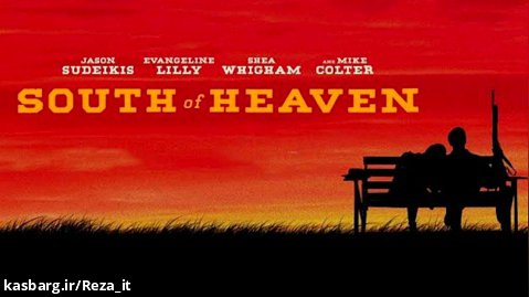فیلم جنوب بهشت South of Heaven 2021 زیرنویس فارسی