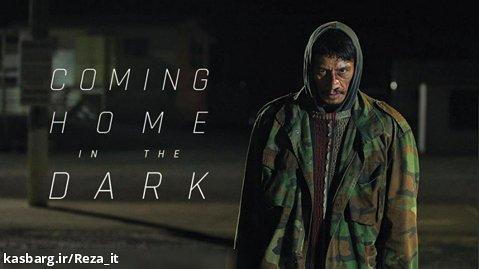 فیلم بازگشت به خانه در تاریکی Coming Home in the Dark 2021 زیرنویس فارسی
